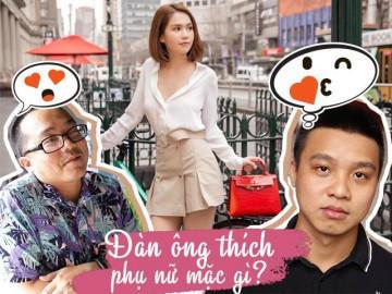 Tò mò không biết đàn ông Việt thích phụ nữ mặc gì, đây là câu trả lời cho các chị!